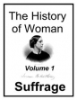 The History Of Woman Suffrage, Volume I