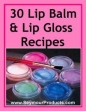 30 Lip Balm Recipes And How To Make Your Own Lip Gloss