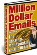 Million Dollar Emails - The Greatest Money Making Emails