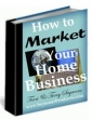 How To Market Your Home Business