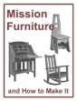 Mission Furniture And How To Make It