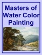 Masters Of Water Color Painting