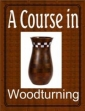A Course In Woodturning