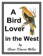 A Bird Lover In The West
