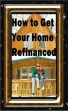 How To Get Your Home Refinanced