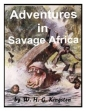 Adventures In Savage Africa
