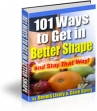 101 Ways To Get In Better Shape And Stay That Way