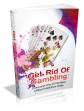 Get Rid Of Gambling