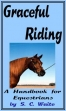 Graceful Riding- A Handbook For Equestrians