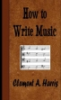 How To Write Music- Music Orthography