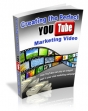 Creating And Marketing The Perfect You Tube Video