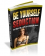 Be Yourself Seduction