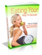 Eating Your Way To Success