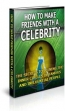 How To Make Friends With Celebrity