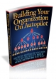Building Your Organization On Autopilot