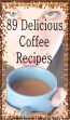 89 Delicious Coffee Recipes