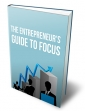 The Entrepreneur's Guide To Focus