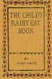 The Child's Rainy Day Book