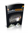 Creative Blogging - Make Money Blogging About Your Passion And Hobbies