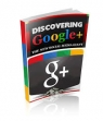 Discovering Google Plus: The New Social Media Giant