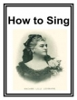 How To Sing