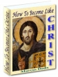 How To Become Like Christ