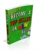 How To Become A Top Seller On eBay