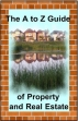 The A To Z Guide Of Property And Real Estate