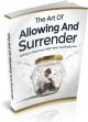 The Art Of Allowing And Surrender