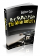 Beginner's Guide How To Make It In The Music Industry