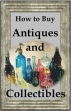 How To Buy Antiques And Collectibles