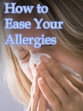 How To Ease Your Allergies
