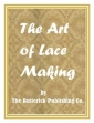 The Art Of Lace Making