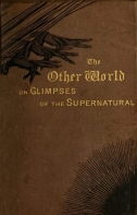 The Other World Or Glimpses Of The Supernatural