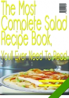 The Most Complete Salad Recipe Book