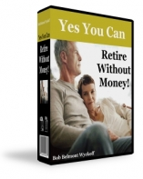 Yes You Can Retire Without Money