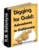 Digging For Gold: Adventures In California